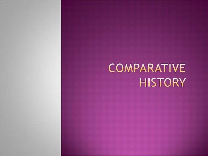 Comparative history assignmet 6 history 141