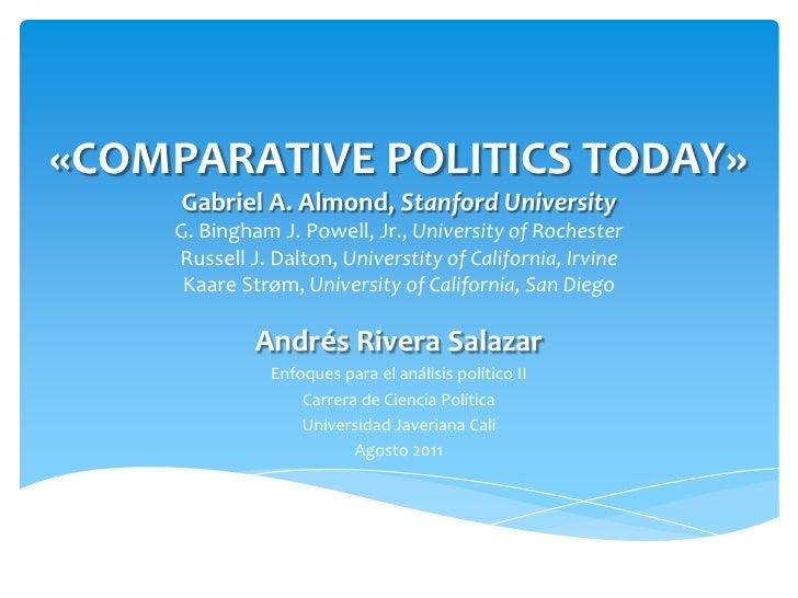 «COMPARATIVE POLITICS TODAY»Gabriel A. Almond,Stanford UniversityG. Bingham J. Powell, Jr.,University of RochesterRussel...
