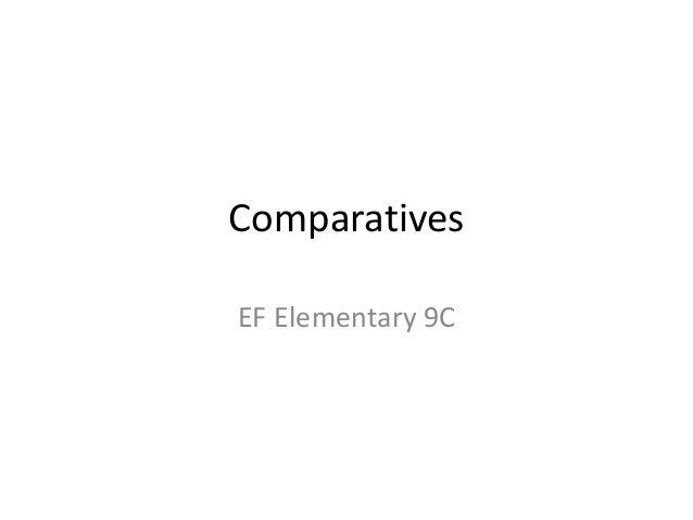 Comparatives EF Elementary 9C