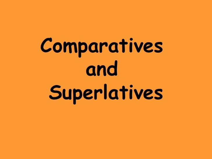 Comparatives and superlatives power point