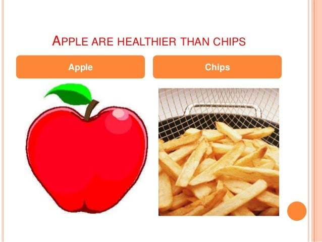 APPLE ARE HEALTHIER THAN CHIPS Apple Chips