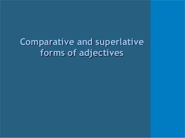 Comparatives superlatives