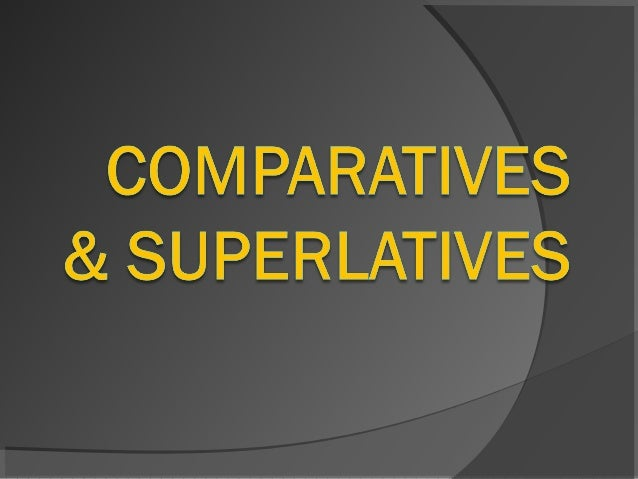 """What is a """"comparative form""""? Comparative form expresses the idea of 'more'                   fast-er               My car..."""