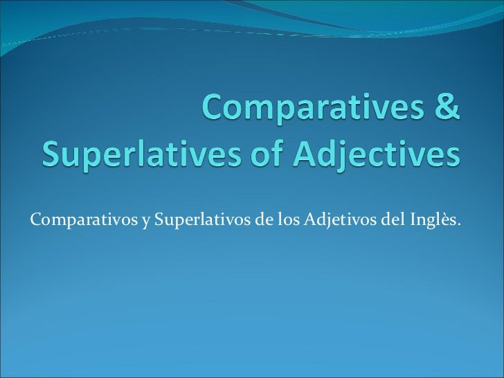 Comparatives & superlatives of adjectives 2012
