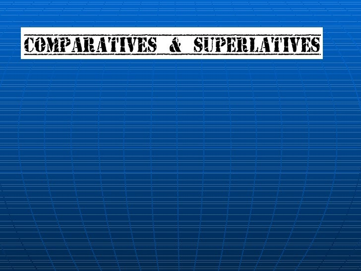Comparatives superlatives  power point