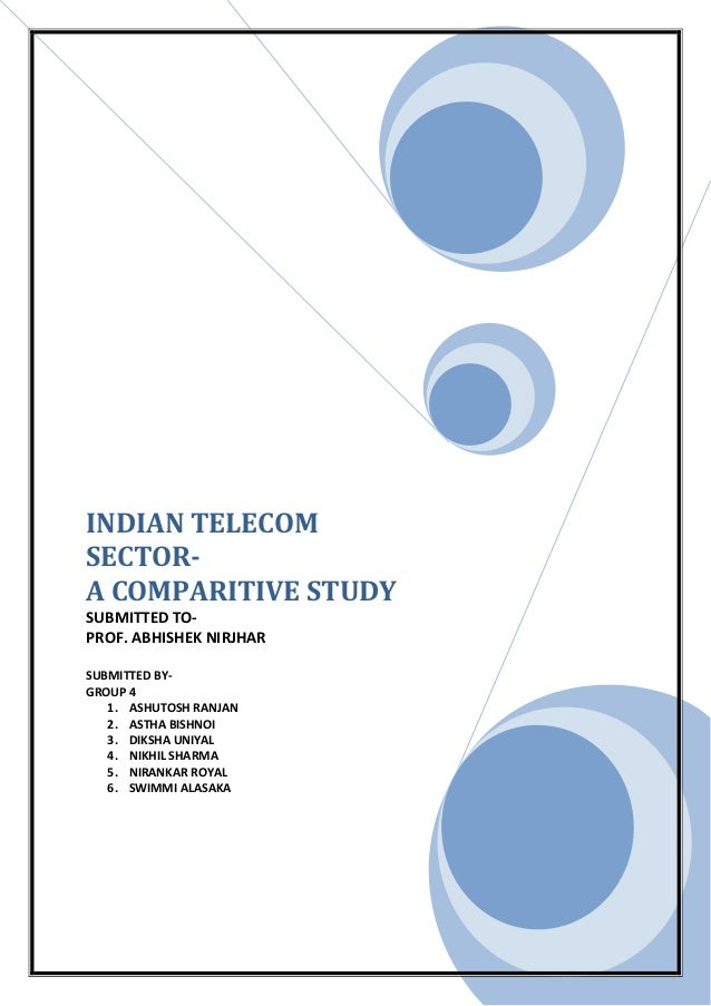 INDIAN TELECOMSECTOR-A COMPARITIVE STUDYSUBMITTED TO-PROF. ABHISHEK NIRJHARSUBMITTED BY-GROUP 41. ASHUTOSH RANJAN2. ASTHA ...
