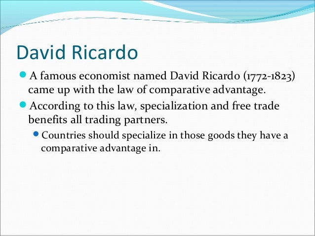 The theory of comparative advantages of David Ricardo