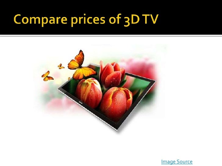 Compare prices of 3D TV<br />Image Source<br />