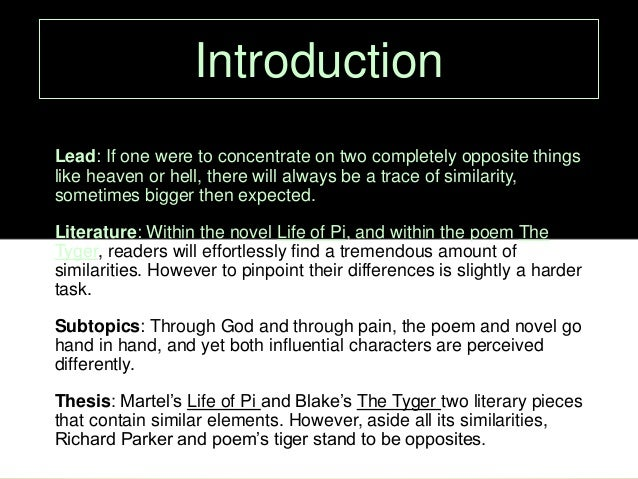 compare life of pi to the tyger poem by william blake However to pinpoint their differences is slightly a harder task subtopics: through god and through pain, the poem and novel go hand in hand, and yet both influential characters are perceived differently thesis: martel's life of pi and blake's the tyger two literary pieces that contain similar elements.