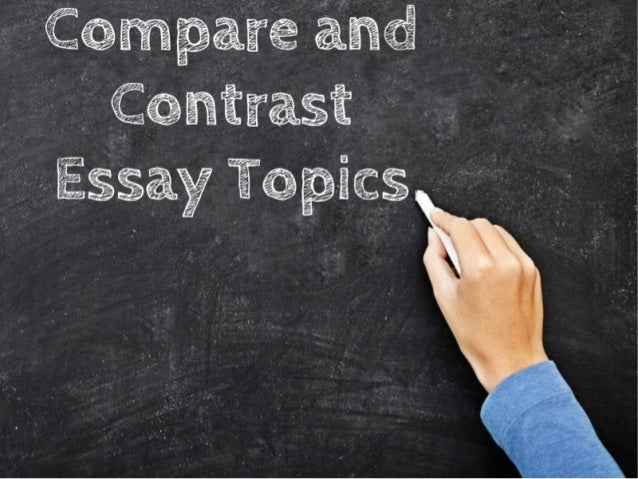 funny compare contrast essay topics This type of essay requires an unbiased approach to the subject to show your  ability to discuss similarities and differences without including.