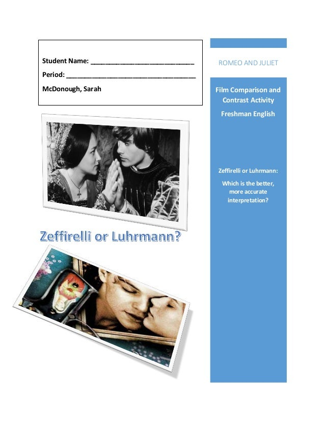 compare contrast essay romeo juliet movies Scene comparison of romeo and juliet's deaths: shakespeare vs luhrmann vs  carlei movie posters the infamous, tragic deaths of.