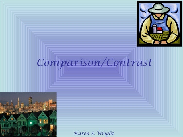 powerpoint on compare and contrast essay This type of essay can be really confusing, as balancing between comparing and contrasting can be rather difficult check out our compare and contrast essay samples to see how to write essays of this type on your own.