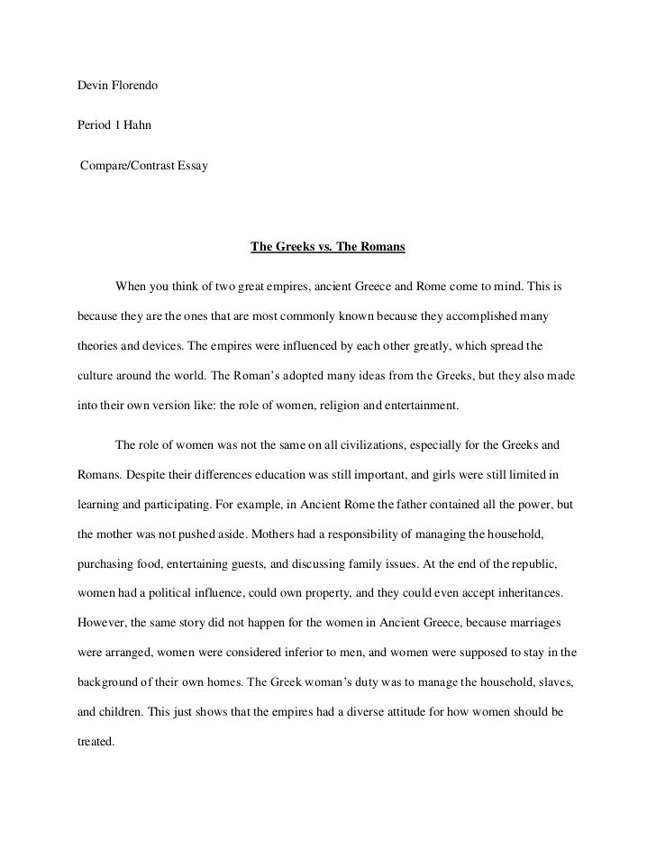 Devin Florendo <br />Period 1 Hahn <br /> Compare/Contrast Essay   <br />The Greeks vs. The Romans  <br />When you think o...