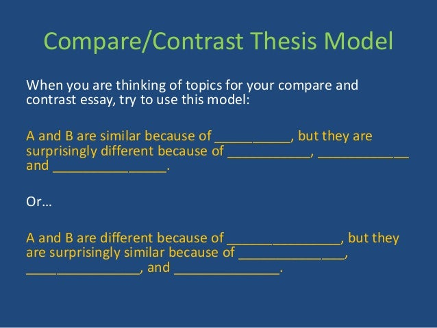 the thesis of a compare and contrast essay These two stories have been chosen due to the fact that to some extent they both deal with the problem of the person alienation in to compare and contrast the.