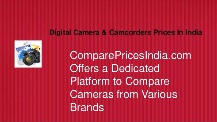 PRESENTATION NAME          Company NameDigital Camera & Camcorders Prices In India     ComparePricesIndia.com     Offers a...