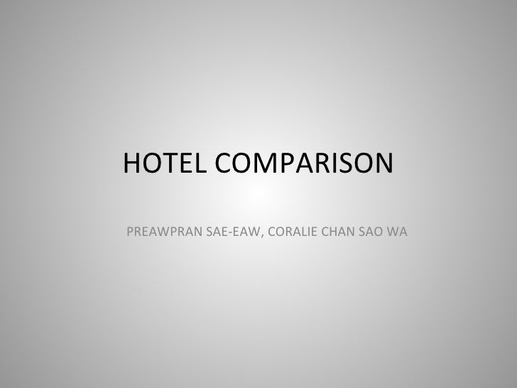 HOTEL COMPARISON PREAWPRAN SAE-EAW, CORALIE CHAN SAO WA