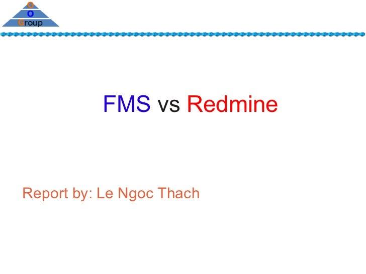 Compare project management tool - FMS vs Redmine