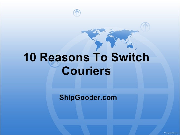 10 Reasons To Switch       Couriers       ShipGooder.com