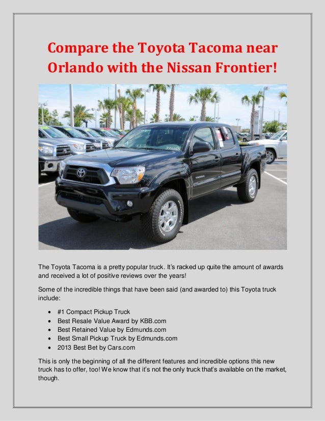 Compare the Toyota Tacoma near Orlando with the Nissan Frontier!  The Toyota Tacoma is a pretty popular truck. It's racked...