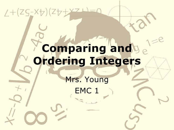 Comparing and Ordering Integers Mrs. Young EMC 1
