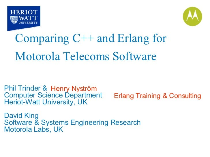 Phil Trinder &  Computer Science Department Heriot-Watt University, UK David King Software & Systems Engineering Research ...
