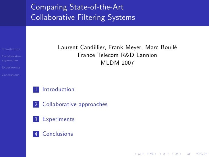 Comparing State-of-the-Art                 Collaborative Filtering Systems                            Laurent Candillier, ...