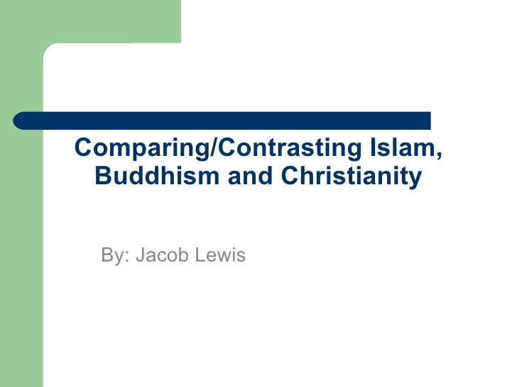 """contrasting the views on islam christianity and judaism Religions like christianity and islam produced new culture and took  me"""" both christianity and islam developed out of judaism  different views about."""