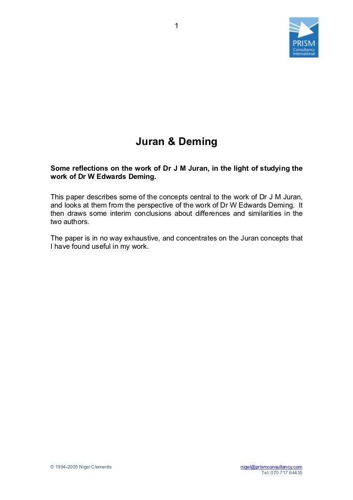 1                             Juran & DemingSome reflections on the work of Dr J M Juran, in the light of studying thework...