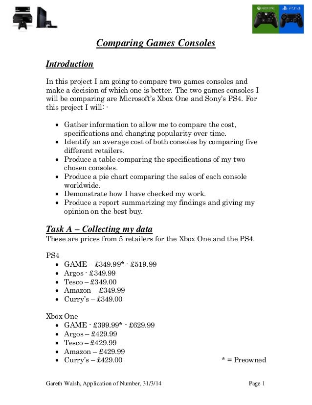 Gareth Walsh, Application of Number, 31/3/14 Page 1 Comparing Games Consoles Introduction In this project I am going to co...