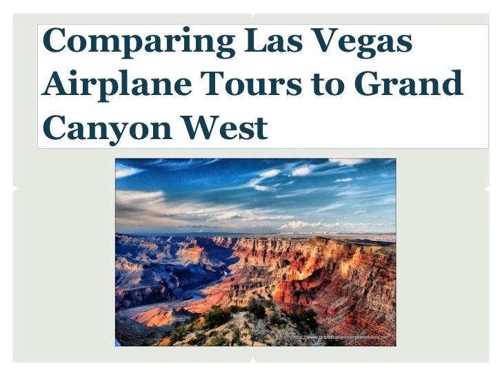Comparing Las VegasAirplane Tours to GrandCanyon West