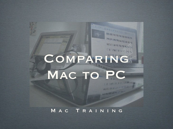 Comparing PC and Mac