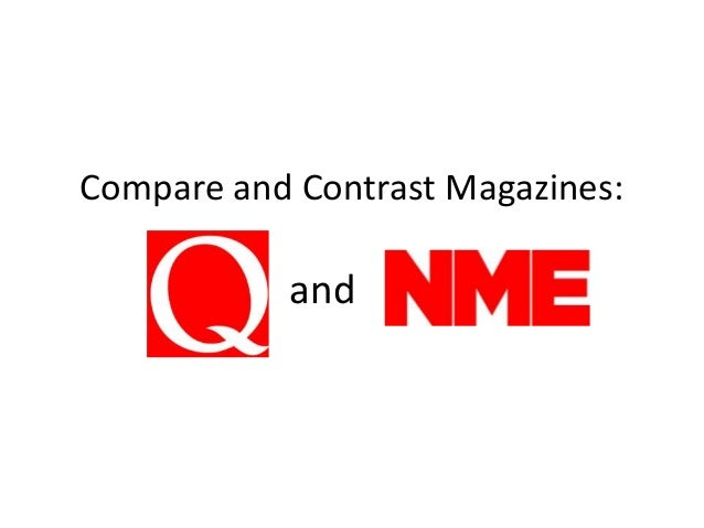 Compare and Contrast Magazines:  and