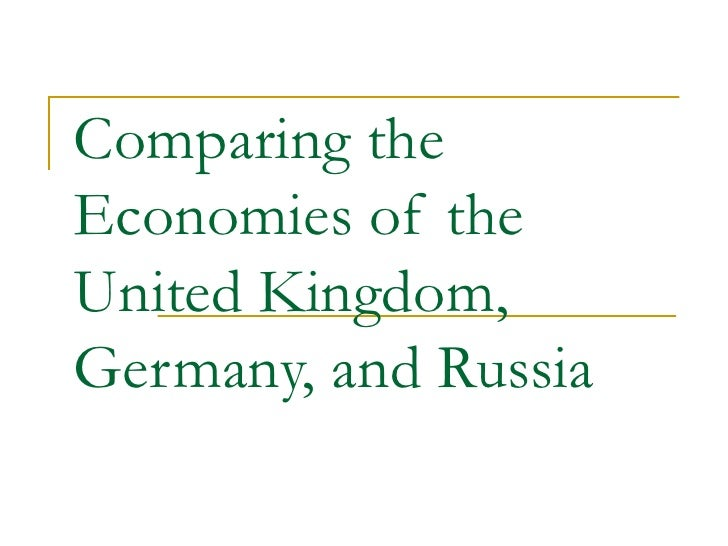 Comparing The Economies Of The United Kingdom,