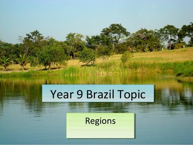 Year 9 Brazil TopicYear 9 Brazil TopicRegionsRegions