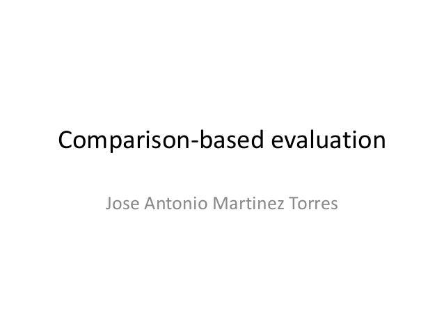 Comparison based evaluation