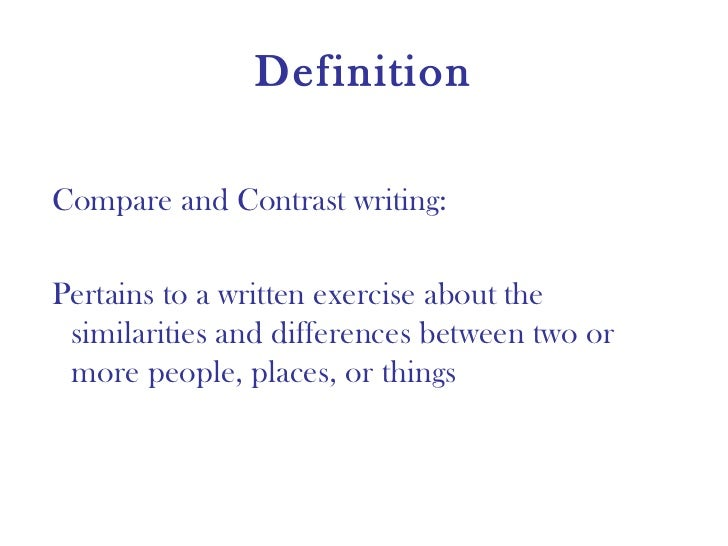 compare and contrast definition essay The compare and contrast essay can be a minefield  will be expected to  compare and contrast things that haven't been done before, meaning the  research will.