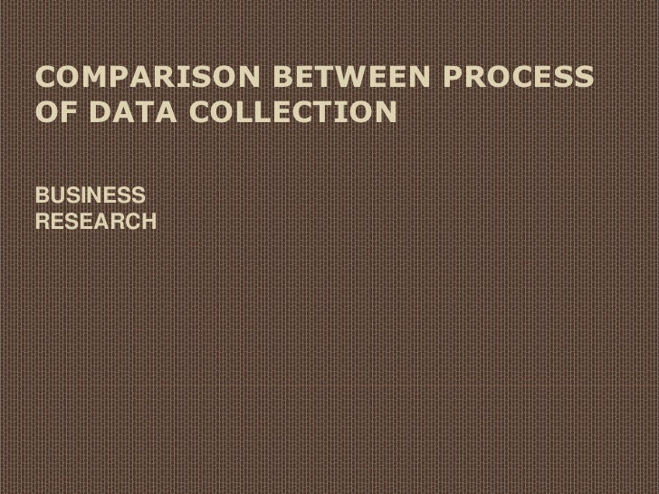 Comparison between process of data collection