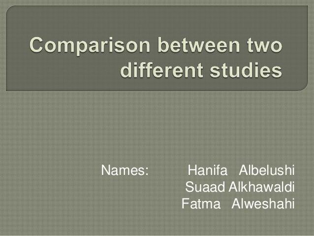 Comparison between two different studies