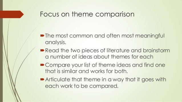 comparing and contrasting two pieces of literature Examining plot conflict through a comparison/contrast  essay that focuses on two conflicts—one from their own  in the selected pieces of literature,.