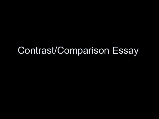 Contrast/Comparison Essay