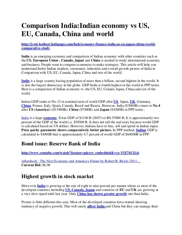 Comparison India:Indian economy vs US, EU, Canada, China and world http://jyoti-kothari.hubpages.com/hub/economy-finance-i...