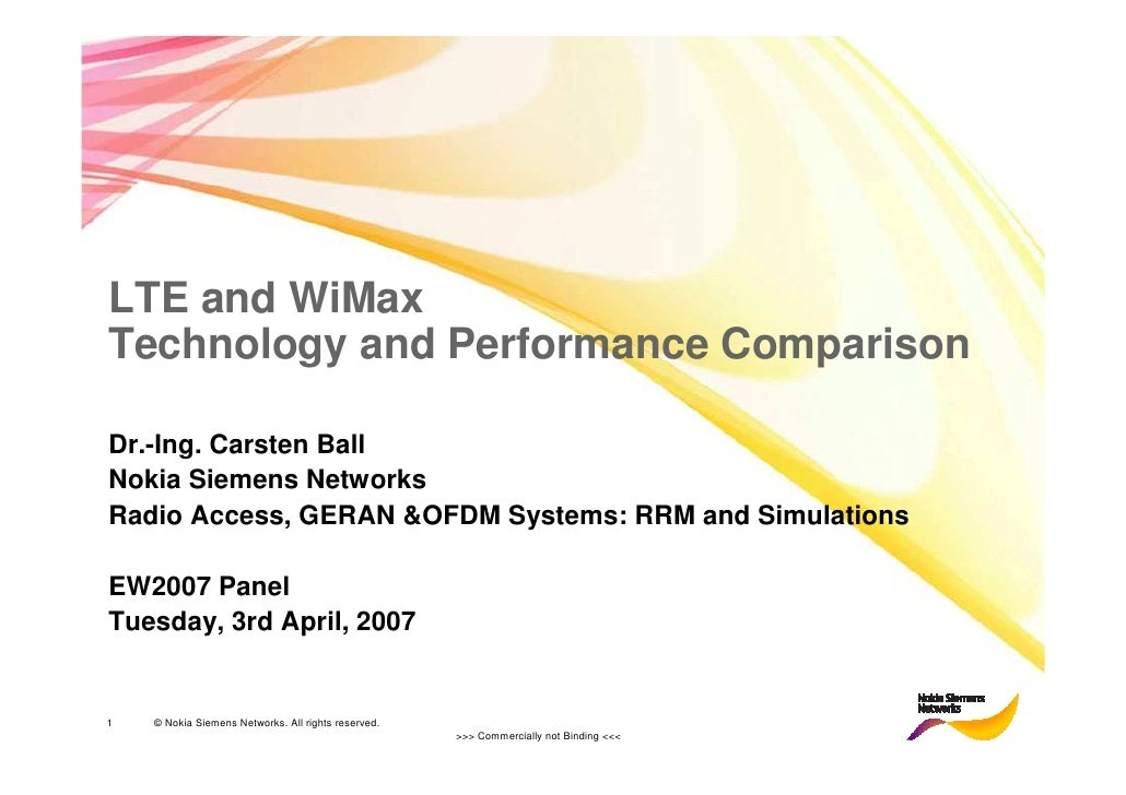 LTE and WiMax Technology and Performance Comparison  Dr.-Ing. Carsten Ball Nokia Siemens Networks Radio Access, GERAN &OFD...