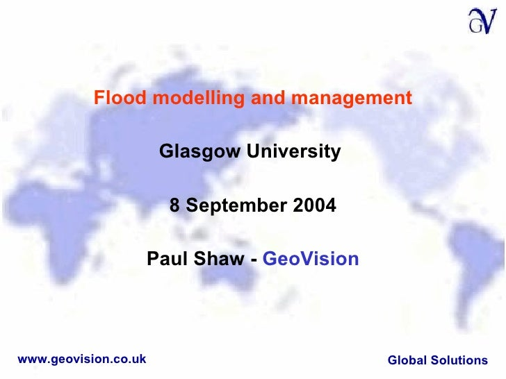 <ul><li>Flood modelling and management </li></ul><ul><li>Glasgow University  </li></ul><ul><li>8 September 2004 </li></ul>...