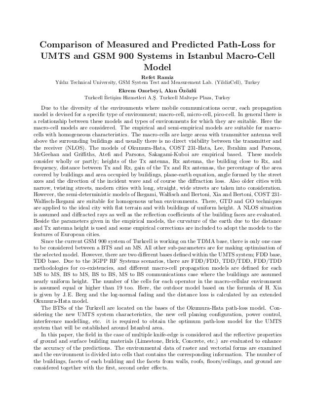 Comparison of Measured and Predicted Path-Loss for UMTS and GSM 900 Systems in Istanbul Macro-Cell Model Refet Ram˙ız Yıld...