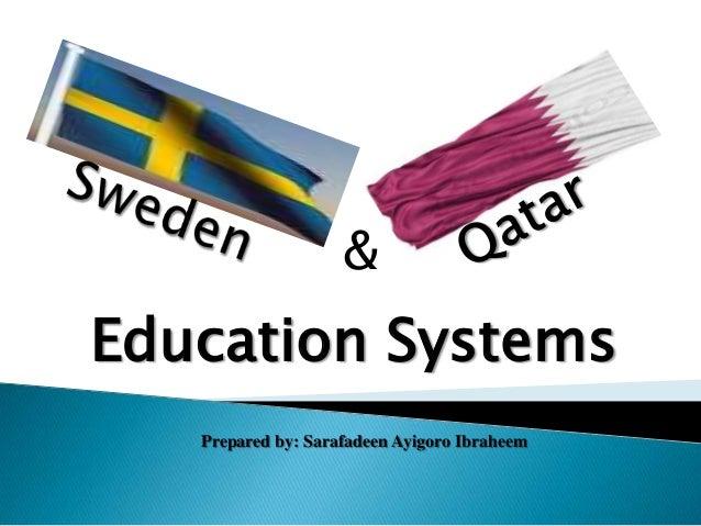 Comparison of Qatar & Sweden education systems.
