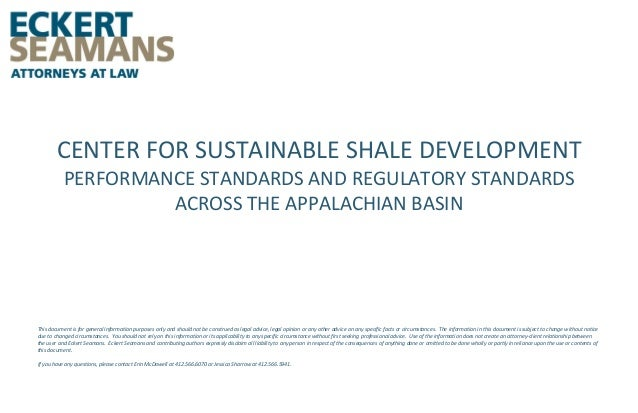 CENTER FOR SUSTAINABLE SHALE DEVELOPMENT PERFORMANCE STANDARDS AND REGULATORY STANDARDS ACROSS THE APPALACHIAN BASIN  This...