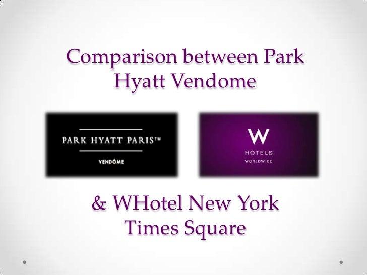ComparisonbetweenPark HyattVendome& WHotel New York Times Square<br />