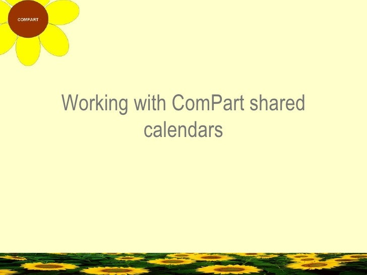 Working with ComPart shared calendars