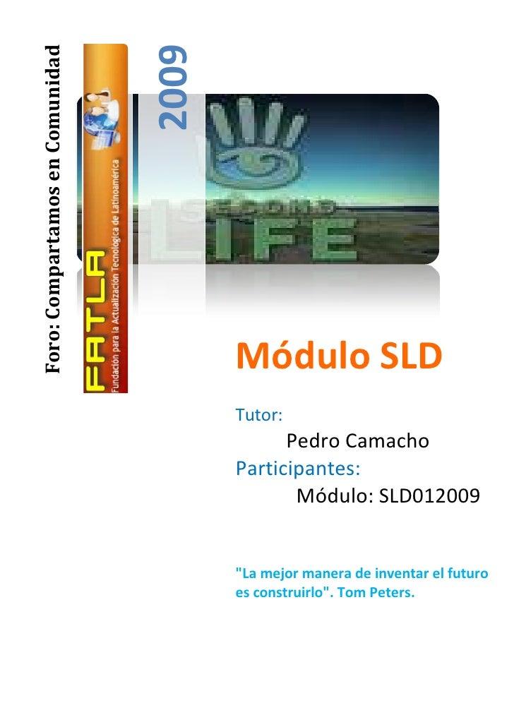 2009 Foro: Compartamos en Comunidad                                             Módulo SLD                                ...