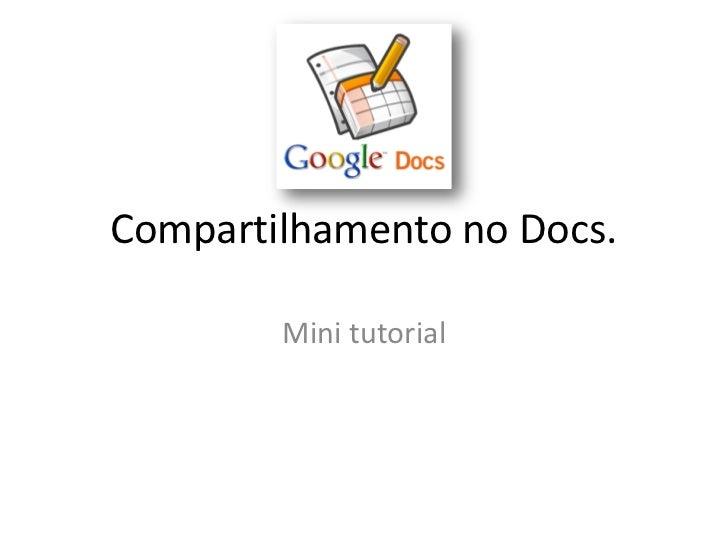 Compartilhamento no Docs.        Mini tutorial